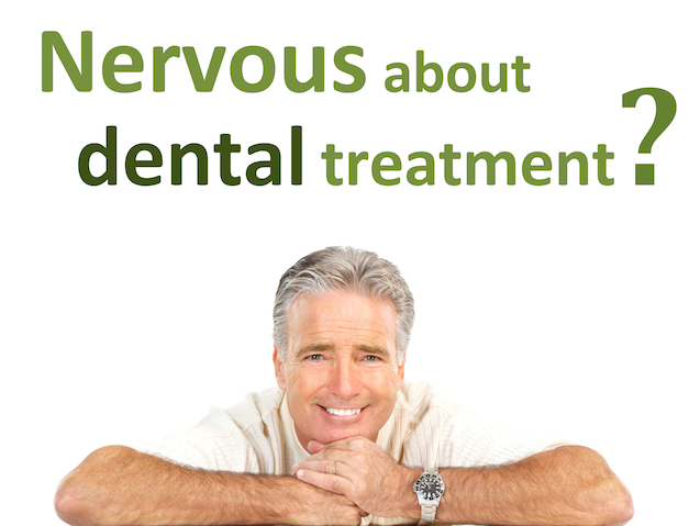 Nervous about dental treatment?